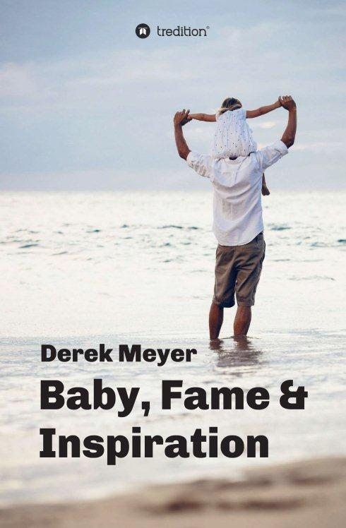 Derek Meyer: Baby, Fame & Inspiration