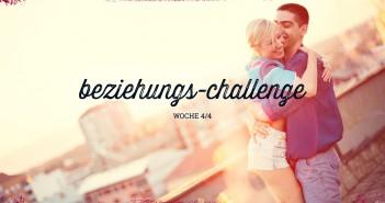 Beziehungs-Challenge Woche 4